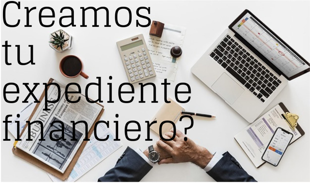 Creamos tu expediente financiero
